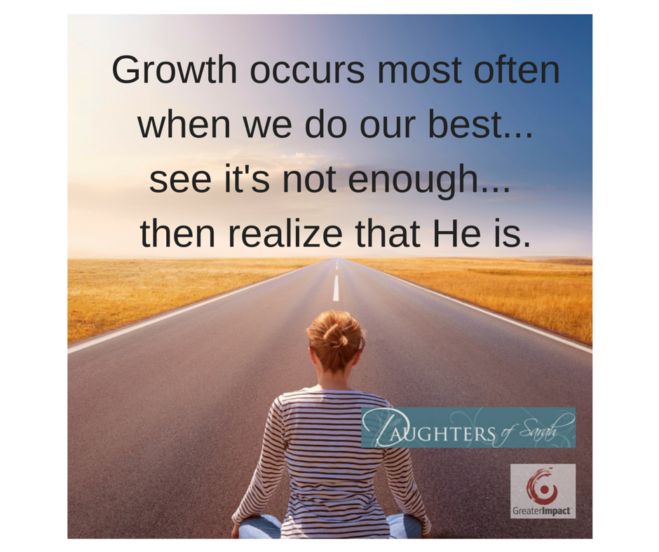 Growth occurs most often when we do our