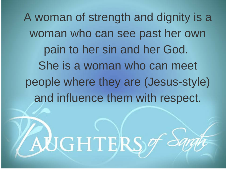She Is A Woman Of Strength And Dignity: 2 Wise Women We Want To Be When We Grow Up...